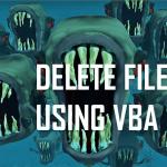 VBA Delete File - Deleting files using VBA