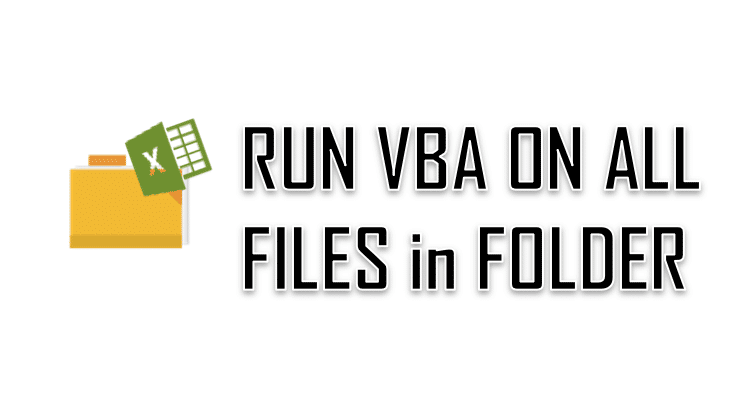 run vba on all files in folder